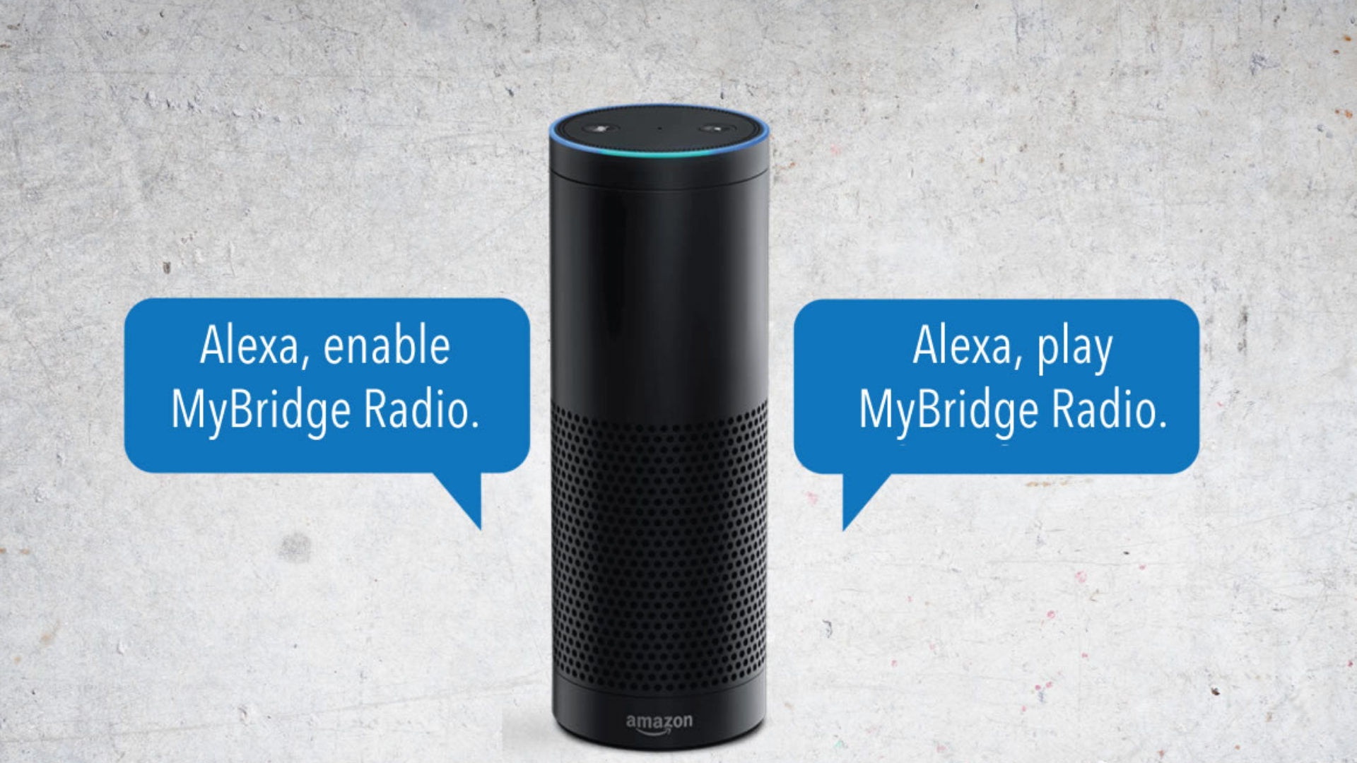 Alexa, enable MyBridge Radio - Alexa, play MyBridge Radio